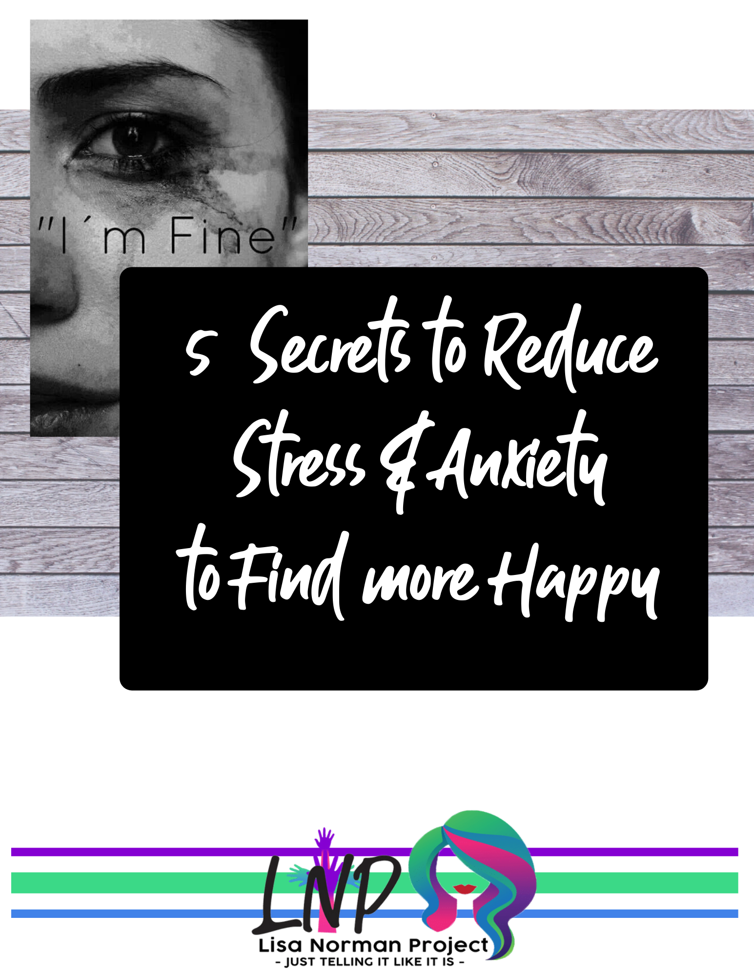 5 Secrets to Reduce Stress & Anxiety to find more Happy