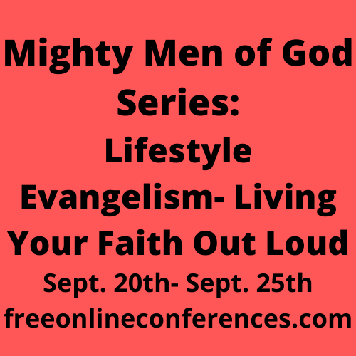 Mighty Men of God; Lifestyle Evangelism-Living Your Faith Out Loud