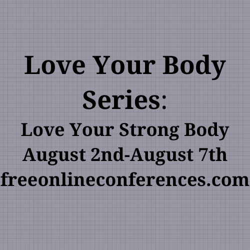 Love Your Body series; Love Your Strong Body